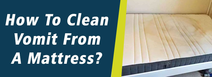 How To Clean Vomit From A Mattress?